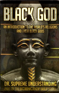 "Black God: The World's Religions and Their Black Gods<br>$35.00<form target=""paypal"" action=""https://www.paypal.com/cgi-bin/webscr"" method=""post""> <input type=""hidden"" name=""cmd"" value=""_s-xclick""> <input type=""hidden"" name=""hosted_button_id"" value=""VKWDGUQ7SKF5C""> <input type=""image"" src=""https://www.paypalobjects.com/en_US/i/btn/btn_cart_LG.gif"" border=""0"" name=""submit"" alt=""PayPal - The safer, easier way to pay online!""> <img alt="""" border=""0"" src=""https://www.paypalobjects.com/en_US/i/scr/pixel.gif"" width=""1"" height=""1""> </form>"